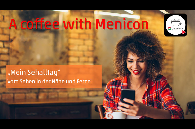 Menicon – A coffee with Menicon: Video-Poster Mein Sehalltag